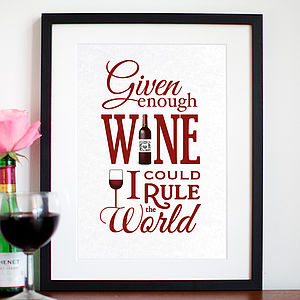 'Given Enough Wine..' Typographic Print - posters & prints