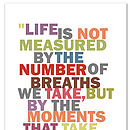 'Life Is Not Measured' Print *Unframed*
