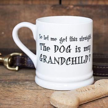 'The Dog Or Cat Is My Grandchild' Mug