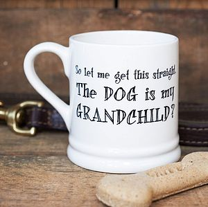 'The Dog Or Cat Is My Grandchild' Mug - tableware