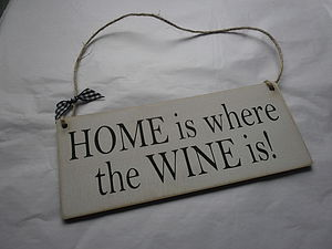 Home Is Where The Wine Is Wooden Sign - parties