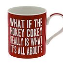 'What If The Hokey Cokey Really…' Mug