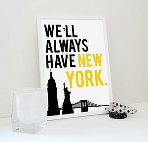 'We'll Always Have New York' Art Print - posters & prints
