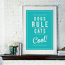 'Cats Rule And Dogs Drool!' Fine Art Print
