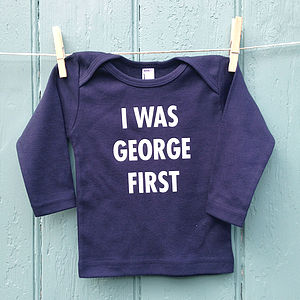 'I Was George First' Baby Lap Neck T Shirt