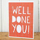 'Well Done You' Card