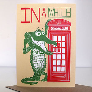In A While Crocodial Card - leaving cards