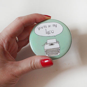 'You're So My Type' Pocket Mirror
