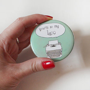 'You're So My Type' Pocket Mirror - compact mirrors