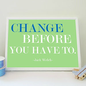 Change Before You Have To Print