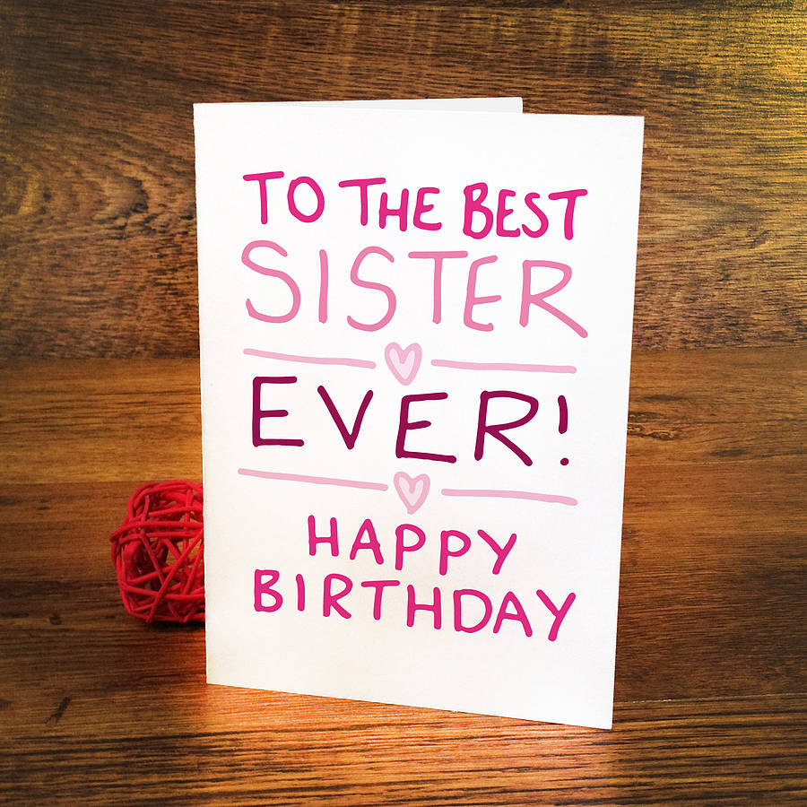 birthday card for sister by a is for alphabet  notonthehighstreet, Birthday card