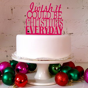 I Wish It Could Be Christmas Cake Topper