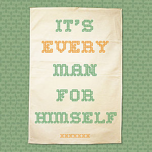 Every Man For Himself Tea Towel