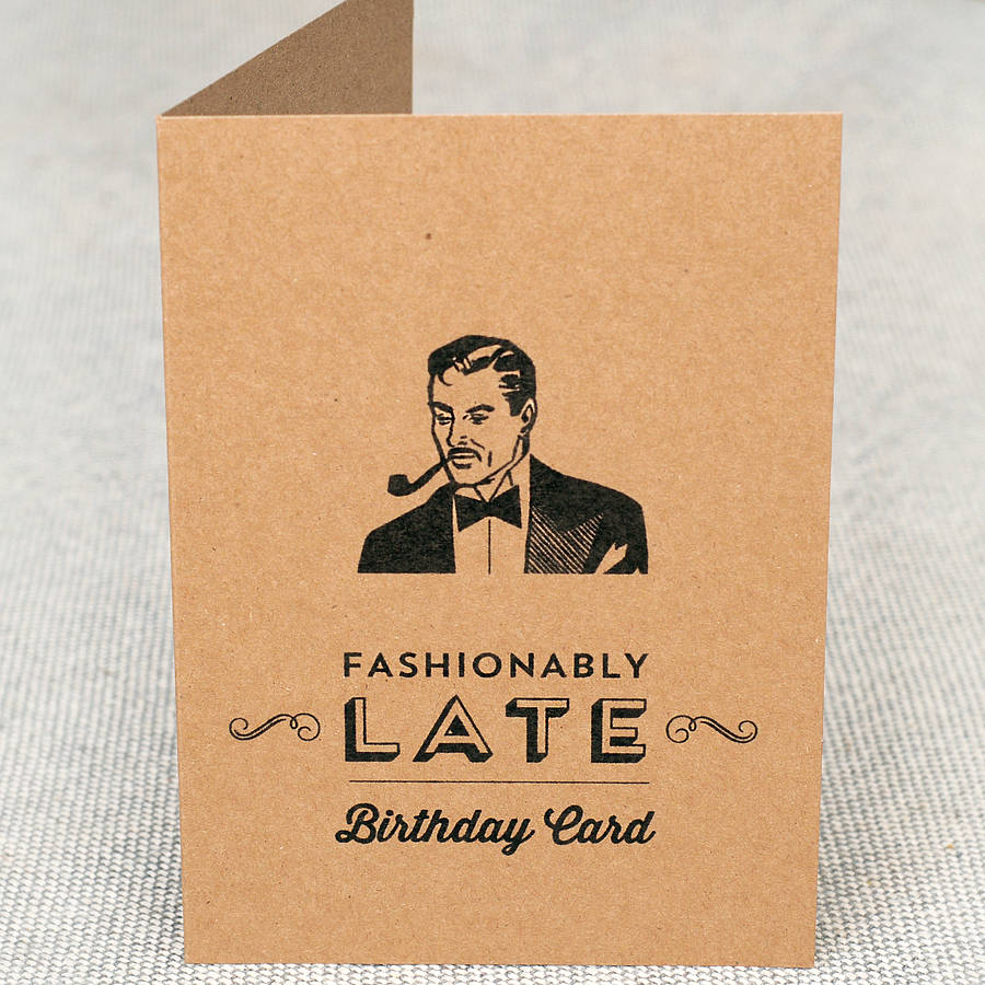 fashionably late birthday card by papergravy – Belated Birthday Card