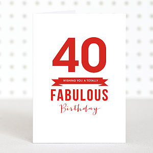 'Fabulous 40' Birthday Card - birthday cards