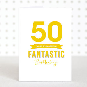 'Fantastic 50' Birthday Card - birthday cards