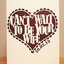 'Can't Wait To Be Your Wife' Laser Cut Card