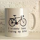 'I Bloody Love Riding My Bike' Mug