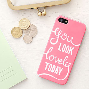 'You Look Lovely Today' Case For iPhone - gifts under £25