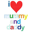 'I Love Mummy And Daddy' Design