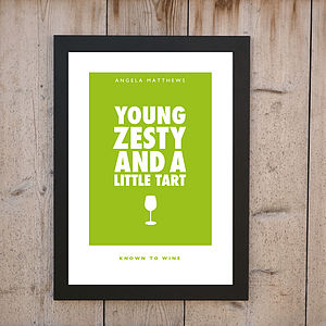 'Young Zesty And A Little Tart' Wine Print