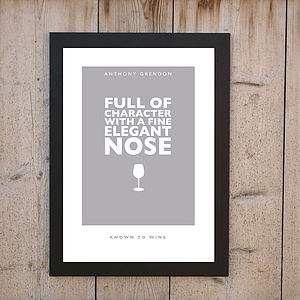 'Full Of Character, Fine Elegant Nose' Wine Print