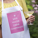 'Save Water Drink Champagne' Apron