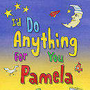 'I'd Do Anything For You' Personalised Book