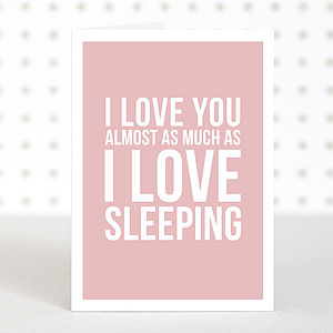 'Love Sleeping' Anniversary Card - funny cards