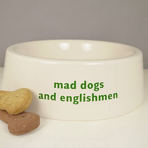 Mad Dogs And Englishmen Dog Bowl - food, feeding & treats