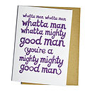 'Whatta man' Card