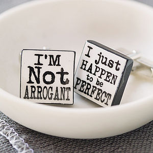 'I'm Not Arrogant' Cufflinks - gifts under £25 for him