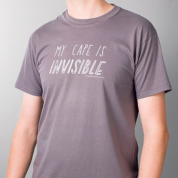 'My Cape Is Invisible' Green T Shirt