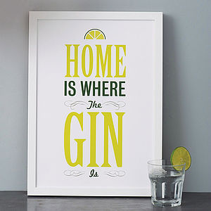 'Home Is Where The Gin Is' Print - gifts for foodies