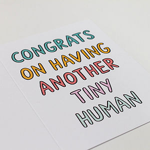 'Congrats On Having Another Tiny Human' Card - gifts for babies