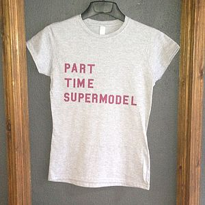 'Part Time Supermodel' Ladies T Shirt - tops & t-shirts
