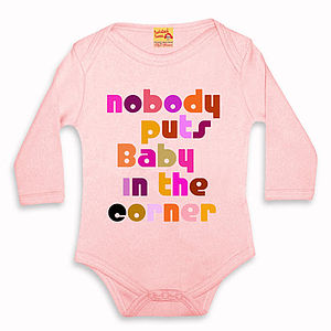 Baby Grow Gift 'Nobody Puts Baby In The Corner' - shop by recipient