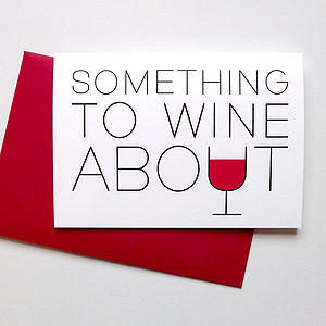 Wine Card 'Something To Wine About' - blank cards