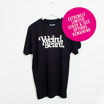 'Weird Beard' T Shirt