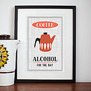'Coffee, Alcohol For The Day' Print