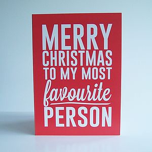 'My Most Favourite Person' Christmas Card - cards