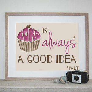 'Cake Is Always A Good Idea' Print - posters & prints