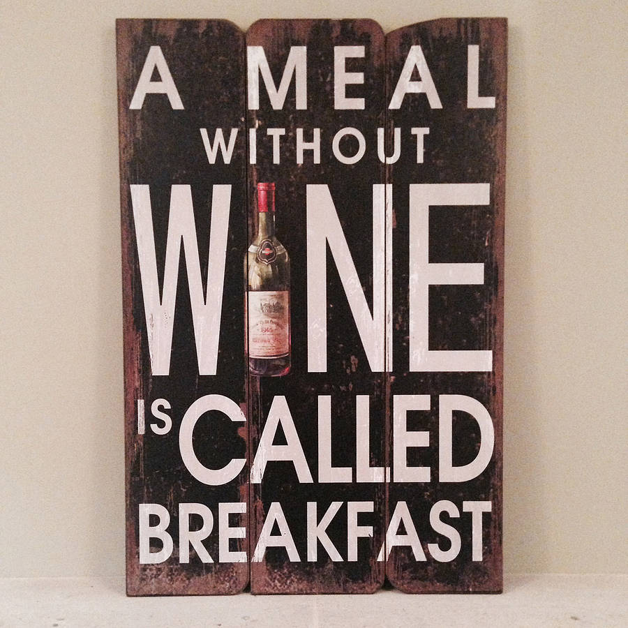 A Meal Without Wine Is Called Breakfast By The Wedding Of