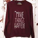Make Things Happen Jumper