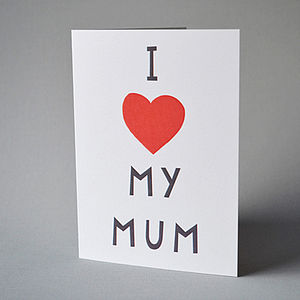 I Love My Mum Card - mother's day cards