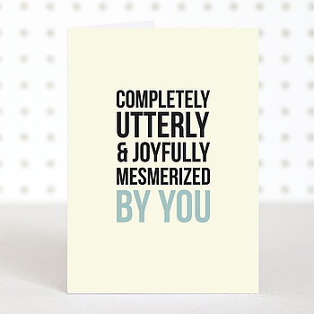 'Mesmerized By You' Anniversary Card