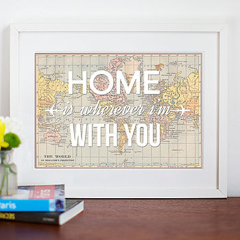 World Map Print 'Home Is Wherever..'