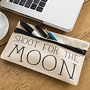 Shoot For The Moon Pencil Case