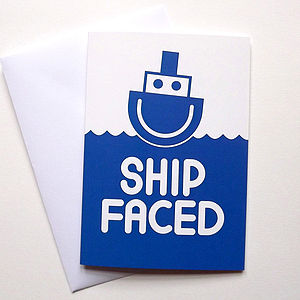 Funny Birthday Card 'Ship Faced' - blank cards