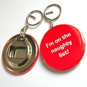 'I'm On The Naughty List' Bottle Opener